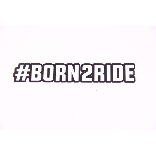 Royal Distributing Sticker #Born2Ride - 12-1149